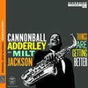 Other - 【輸入盤】CANNONBALL ADDERLEY WITH MILT JACKSON キャノンボール・アダレイ・ウィズ・ミルト・ジャクソン/THINGS ARE GETTING BETTER(CD)
