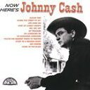 Other - 【輸入盤】JOHNNY CASH ジョニー・キャッシュ/NOW HERE'S JOHNNY CASH(CD)