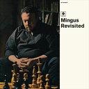 其它 - 輸入盤 CHARLES MINGUS / MINGUS REVISITED [LP]