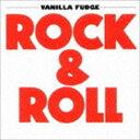 摇滚乐 - ヴァニラ・ファッジ / ロック&ロール [CD]