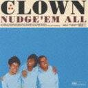 NUDGE'EM ALL/CLOWN(CD)