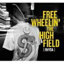 RHYDA / FREEWHEELIN' THE HIGHFIELD [CD]