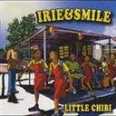 LITTLE CHIBI / IRIE & SMILE [CD]