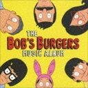 CD, DVD, 乐器 - ボブズ・バーガーズ / ボブズ・バーガーズ・ミュージック・アルバム [CD]