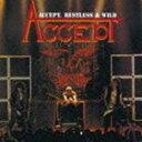 アクセプト/レストレス・アンド・ワイルド(完全生産限定盤)(CD)