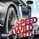 其它 - SPEED & WILD STYLE [CD]