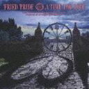 Fried Pride/ア・タイム・フォー・ラヴ(CD)