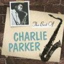 チャーリー・パーカー/ザ・ベスト・オブ・チャーリー・パーカー(CD)