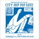 TSUBAME(MIX)/Manhattan Records CITY HIP POP MIX- mixed by TSUBAME from TOKYO HEALTH CLUB(CD)