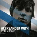 ͢���� ALEKSANDER WITH / STILL AWAKE [CD]