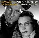 【輸入盤】O.S.T. サウンドトラック/GOLDEN AGE OF FRENCH FILM MUSIC(CD)
