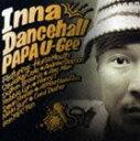 Other - PAPA U-Gee/Inna Dancehall(CD)