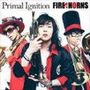 ファイヤーホーンズ/プライマル・イグニッション(CD)