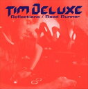 Techno, Remix, House - ティム・デラックス/Reflections/Road Runnder(CD)