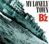 B'z/MY LONELY TOWN(初回限定盤/CD+DVD)(CD)