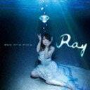 Ray/TVアニメ 凪のあすから 新オープニングテーマ::ebb and flow(初回限定盤/CD+DVD)(CD)