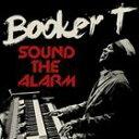舞蹈音乐 - 【輸入盤】BOOKER T. ブッカーT./SOUND THE ALARM(CD)