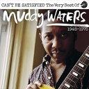 輸入盤 MUDDY WATERS / CAN'T BE SATISFIED: THE VERY BEST OF MUDDY WATERS 1947 ? 1975 [2CD]