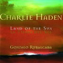 Modern - 【輸入盤】CHARLIE HADEN / RUBALCABA チャーリー・ヘイデン/ルバルカバ/LAND OF THE SUN(CD)