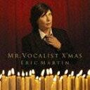 エリック・マーティン / MR.VOCALIST X'MAS...