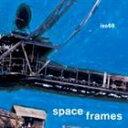 欧洲电子音乐 - ISO68/スペース・フレームス(CD)