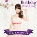 柏木由紀 / Birthday wedding(通常盤TYPE-C/CD+DVD) CD