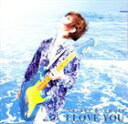 京本政樹/I LOVE YOU(CD)