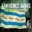 輸入盤 LAWRENCE ARMS / OH CALCUTTA CD