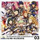 彩 神速一魂 THE虎牙道/ゲーム『アイドルマスター SideM』::THE IDOLM@STER SideM 3rd ANNIVERSARY DISC 03(CD)