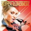 欧洲电子音乐 - スーパーユーロビート VOL.235(CD)