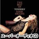 其它 - エディ・ヒギンズ             / テンダリー〜ベスト・オブ・エディ・ヒギンズ〜 [スーパーオーディオCD]