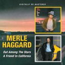 Fork, Country - 輸入盤 MERLE HAGGARD / OUT AMONG THE STARS/A FRIEND IN CALIFORNIA [CD]