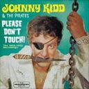 摇滚乐 - ジョニー・キッド&ザ・パイレーツ/PLEASE DON'T TOUCH!(CD)