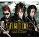 BREAKERZ/FIGHTERZ(初回限定盤A/CD+DVD ※MUSIC CLIP2009収録)(CD)