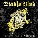 樂天商城 - 【輸入盤】DIABLO BLVD ディアブロ・ブルヴァード/FOLLOW THE DEADLIGHTS(CD)