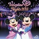 東京ディズニーシー バレンタイン・ナイト 2013 [CD]...