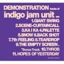 indigo jam unit/DEMONSTRATION(SHM-CD)(CD)