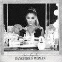 アリアナ・グランデ/デンジャラス・ウーマン 〜デラックス・エディション(限定デラックスエディション盤/CD+DVD)(CD)
