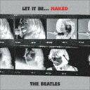 ザ・ビートルズ / レット・イット・ビー…ネイキッド(期間限定盤) [CD]