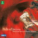 古典 - ソナトーリ=デ・ラ・ジョイオーサ・マルカ / ラ・フォリア 〜17世紀後半のイタリア・バロック音楽 [CD]