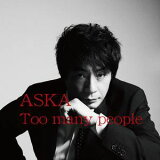 《送料無料》ASKA/Too many people(CD)
