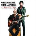 《送料無料》ラリー・カールトン&スティーヴ・ルカサー(g/g、vo)/ライヴ・アット・ブルーノート東京(CD)