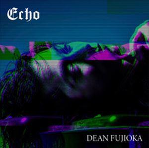 DEAN FUJIOKA / Echo(初回盤A/CD+DVD) [CD]