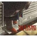 【輸入盤】ERIC CLAPTON エリック・クラプトン/BACK HOME(CD)