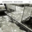 其它 - 輸入盤 JULIA HULSMANN TRIO / SOONER AND LATER [CD]