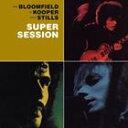 【輸入盤】AL KOOPER/MIKE BLOOMFIELD/STEPHEN STILLS アル クーパー/マイク ブルームフィールド/ステファン スティルズ/SUPER SESSION(CD)