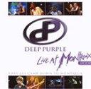 重金属硬摇滚 - 輸入盤 DEEP PURPLE / LIVE AT MONTREUX 2006 [CD]
