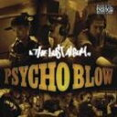 PSYCHO BLOW/THE LUST ALBUM(CD)