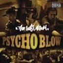 PSYCHO BLOW��THE LUST ALBUM(CD)