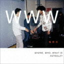 《送料無料》WHERE, WHO, WHAT IS PETROLZ (通常盤)(CD)